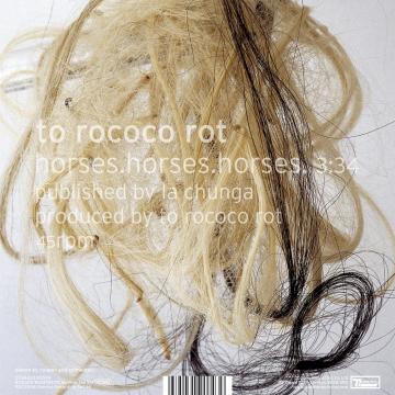 To Rococo Rot - Horses, Horses, Horses