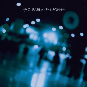 Clearlake - Neon