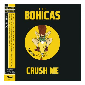 The Bohicas - Crush Me / Bloodhound