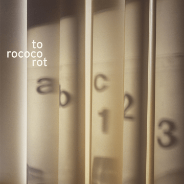 To Rococo Rot - ABC123