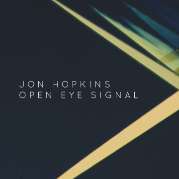 Jon Hopkins - Open Eye Signal (George Fitzgerald Remix)