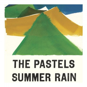 The Pastels - Summer Rain
