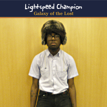 Lightspeed Champion - Galaxy Of The Lost