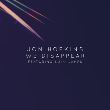 Jon Hopkins - We Disappear feat. Lulu James
