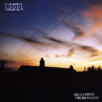 Hood - Rustic Houses, Forlorn Valleys