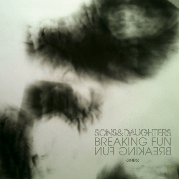 Sons And Daughters - Breaking Fun