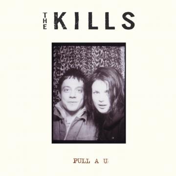 The Kills - Pull A U