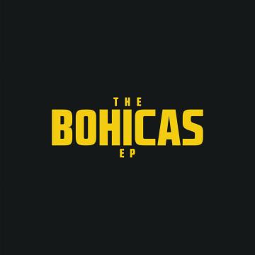 The Bohicas - EP