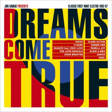 Various Artists - Jon Savage Presents Dreams Come True - Classic First Wave Electro 1982-87
