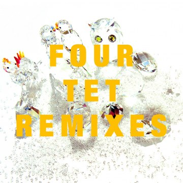 Four Tet - Remixes