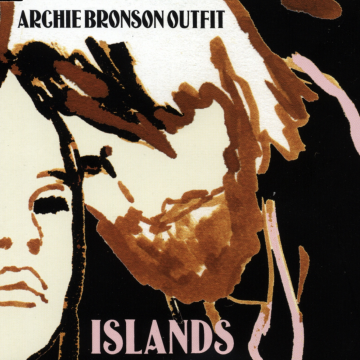Archie Bronson Outfit - Islands